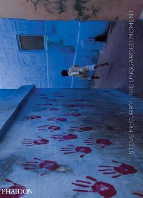 Steve McCurry: The Unguarded Moment - McCurry, Steve