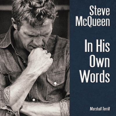 Steve McQueen: In His Own Words - Terrill, Marshall
