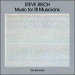 Steve Reich: Music for 18 Musicians [1978]