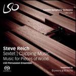 Steve Reich: Sextet; Clapping Music; Music for Pieces of Wood