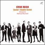 Steve Reich: Sextet; Double Sextet