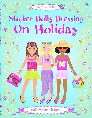 Sticker Dolly Dressing on Holiday - Bowman, Lucy, and Baggott, Stella (Illustrator)