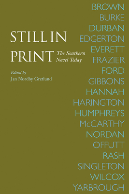 Still in Print: The Southern Novel Today - Gretlund, Jan Nordby (Editor)