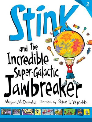 Stink and the Incredible Super-Galactic Jawbreaker - McDonald, Megan