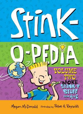 Stink-O-Pedia, Volume 2: More Stink-Y Stuff from A to Z - McDonald, Megan