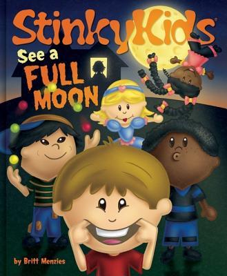 Stinkykids See a Full Moon - Menzies, Britt