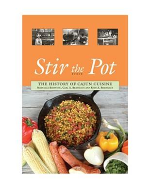 Stir the Pot: The History of Cajun Cuisine - Bienvenu, Marcelle