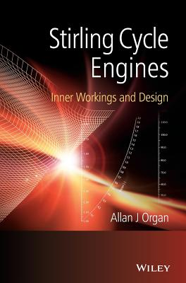 Stirling Cycle Engines: Inner Workings and Design - Organ, Allan J