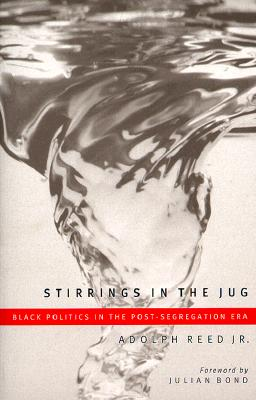Stirrings in the Jug - Reed, Adolph L, Jr., and Reed Jr, Adolph, and Bond, Julian (Foreword by)