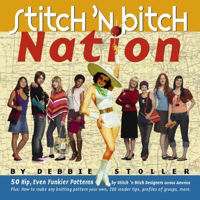 Stitch 'n Bitch Nation - Stoller, Debbie