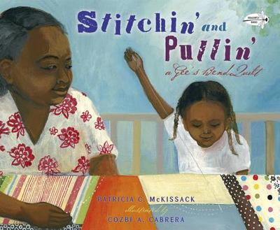 Stitchin' and Pullin': A Gee's Bend Quilt - McKissack, Patricia