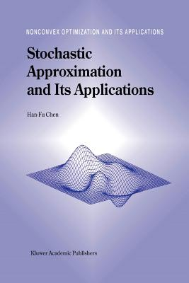 Stochastic Approximation and Its Applications - Chen, Han-Fu