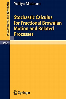 Stochastic Calculus for Fractional Brownian Motion and Related Processes - Mishura, Yuliya