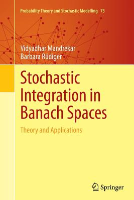 Stochastic Integration in Banach Spaces: Theory and Applications - Mandrekar, Vidyadhar