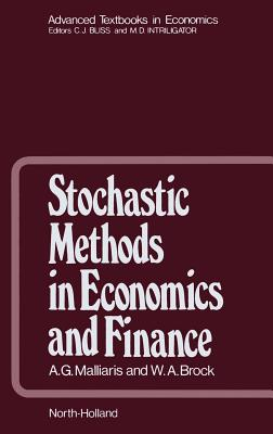 Stochastic Methods in Economics and Finance - Malliaris, A G, and Brock, W a