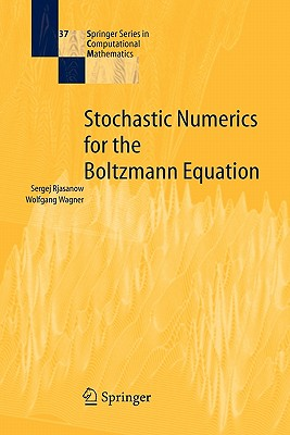 Stochastic Numerics for the Boltzmann Equation - Rjasanow, Sergej, and Wagner, Wolfgang