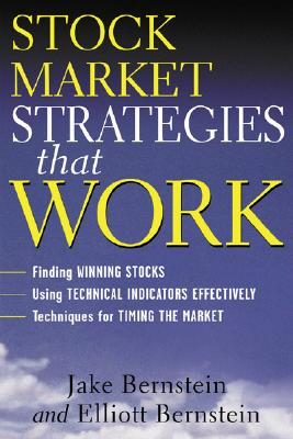 Stock Market Strategies That Work - Bernstein, Elliott, and Bernstein, Jake