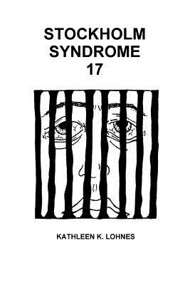 Stockholm Syndrome 17 - Lohnes, Kathleen K