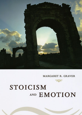 Stoicism & Emotion - Graver, Margaret