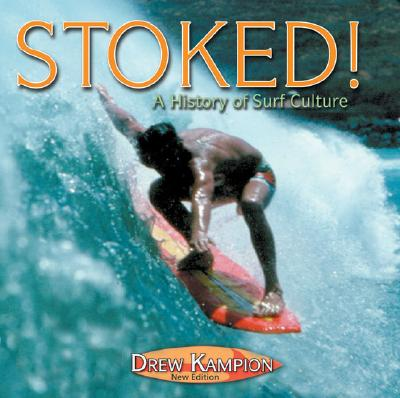 Stoked: A History of Surf Culture - Kampion, Drew