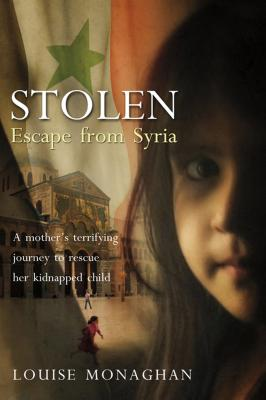 Stolen: Escape from Syria - Monaghan, Louise