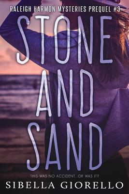 Stone and Sand: Book 3 in the Young Raleigh Harmon Mysteries - Giorello, Sibella