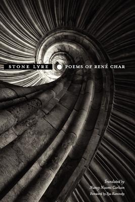 Stone Lyre: Poems of Rene Char - Char, Rene, and Char, Ren, and Carlson, Nancy Naomi (Translated by)