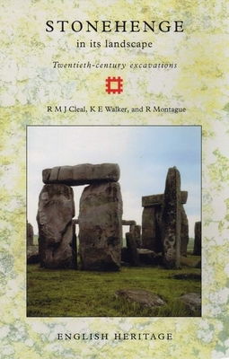 Stonehenge in its Landscape: Twentieth-century excavations - Cleal, Rosamund, and Walker, K. E., and Montague, R.