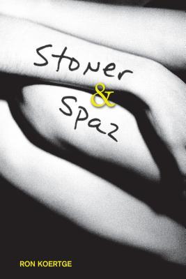 Stoner & Spaz - Koertge, Ron