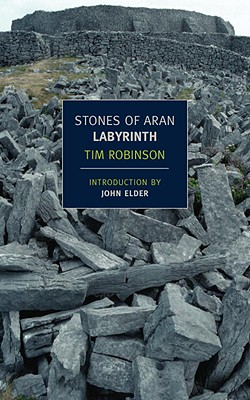 Stones of Aran: Labyrinth - Robinson, Tim, Dr., and Elder, John (Introduction by)