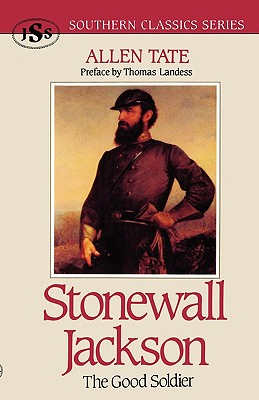 Stonewall Jackson: The Good Soldier - Tate, Allen