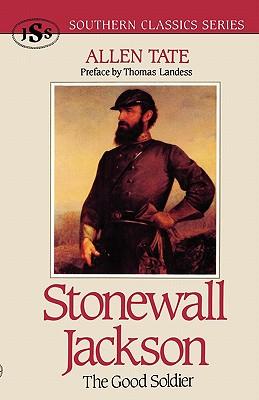Stonewall Jackson: The Good Soldier - Tate, Allen