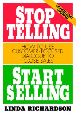 Stop Telling Start Selling - Richardson, Linda