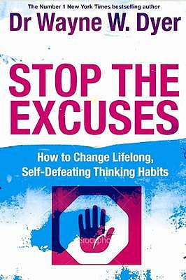 Stop The Excuses!: How To Change Lifelong Thoughts - Dyer, Wayne