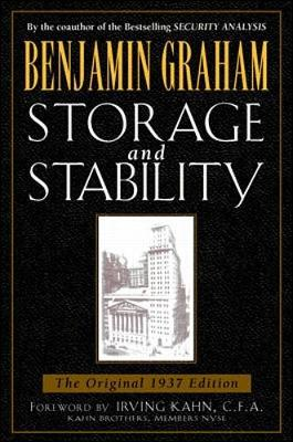 Storage & Stability - Graham, Benjamin (Preface by), and Johnson, Alvin, Dr. (Foreword by), and Kahn, Irving (Foreword by)