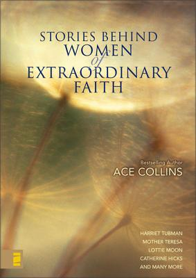 Stories Behind Women of Extraordinary Faith - Collins, Ace