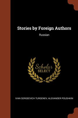 Stories by Foreign Authors: Russian - Turgenev, Ivan Sergeevich