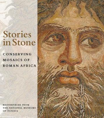 Stories in Stone: Conserving Mosaics of Roman Africa: Masterpieces from the National Museums of Tunisia - Abed, Aicha