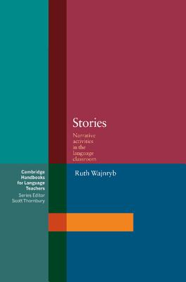Stories: Narrative Activities for the Language Classroom - Wajnryb, Ruth, Dr.