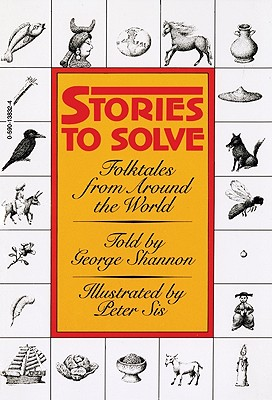Stories to Solve: Folktales from Around the World - Shannon, George (As Told by)