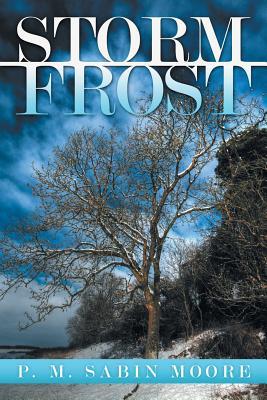 Storm Frost - P M Sabin Moore, M Sabin Moore