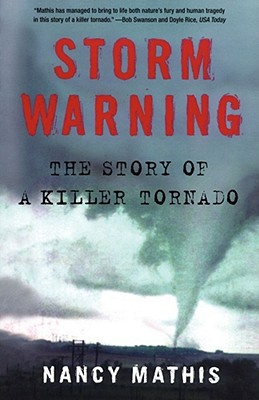 Storm Warning: The Story of a Killer Tornado - Mathis, Nancy