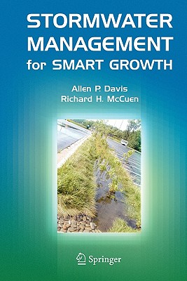 Stormwater Management for Smart Growth - Davis, Allen P., and McCuen, Richard H.