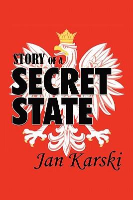 Story of a Secret State - Karski, Jan