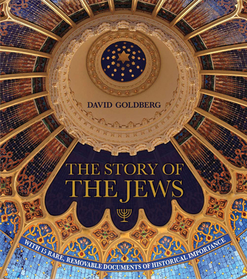 Story of the Jews - Goldberg, David, Prof.