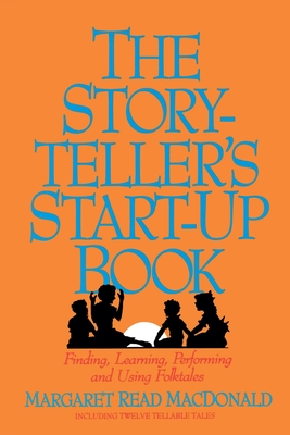 Storyteller's Start-Up Book - MacDonald, Margaret Read