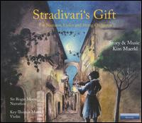 Stradivari's Gift for Narrator, Violin and String Orchestra - Key-Thomas Maerkl (violin); Roger Moore