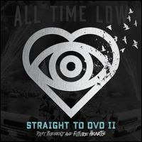 Straight to DVD, Vol. 2: Past, Present and Future Hearts - All Time Low