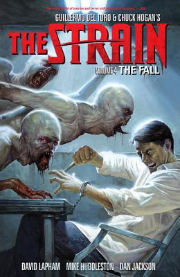 Strain, The Volume 4: The Fall - Lapham, David, and Huddleston, Mike (Artist), and Jackson, Dan (Artist)