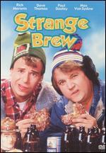 Strange Brew - Dave Thomas; Rick Moranis